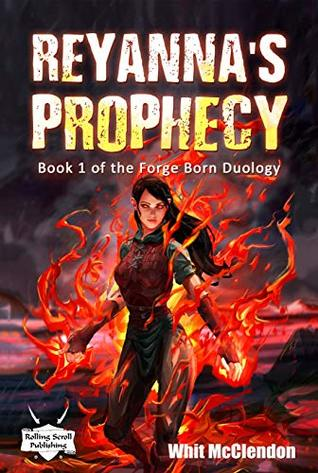 Reyanna's Prophecy (Forge Born Duology, #1)