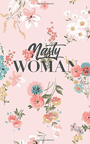 Nasty Woman: Journal for the Nasty Woman (1) (Volume 2)