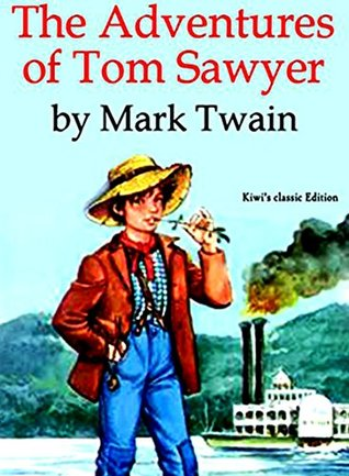 THE ADVENTURES OF TOM SAWYER [kiwi's classic Edition]: with original Illustrations