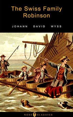 The Swiss Family Robinson: FREE Treasure Island By Robert Louis Stevenson (Active TOC, Active Footnotes, Unabridged, Illustrated)