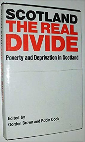 Scotland: The Real Divide - Poverty and Deprivation in Scotland