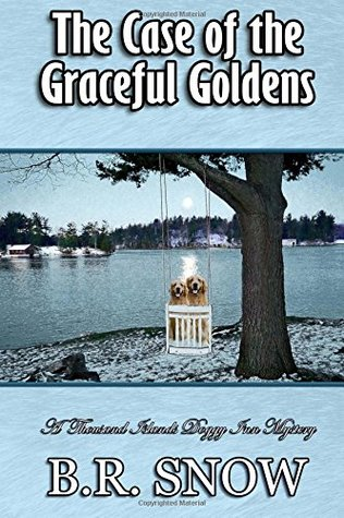 The Case of the Graceful Goldens (The Thousand Islands Doggy Inn Mysteries) (Volume 7)