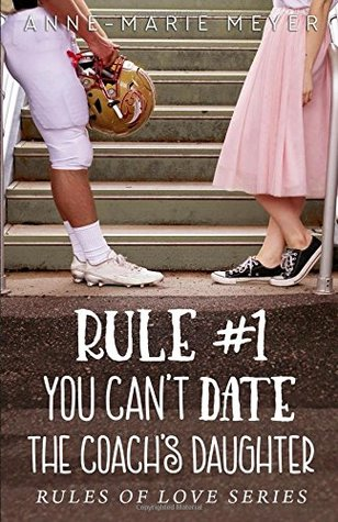 rule 1 you cant date the coachs daughter the rules of love
