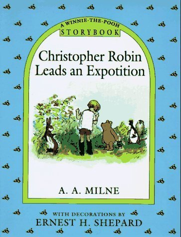 A Winnie-the-Pooh Storybook: Pooh and Piglet Go Hunting, Christopher Robin Leads An Expotition, Kanga and Baby Roo Come tot he Forest, Pooh Goes Visiting, and Eeyore Has A Birthday