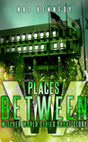 Places Between (Wielder World #2.5)