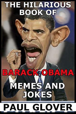 The Hilarious Book Of Barack Obama Memes And Jokes