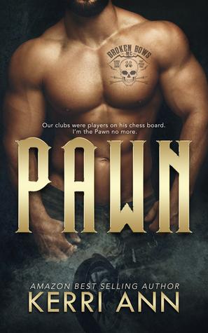Pawn (Broken Bows MC, #2)