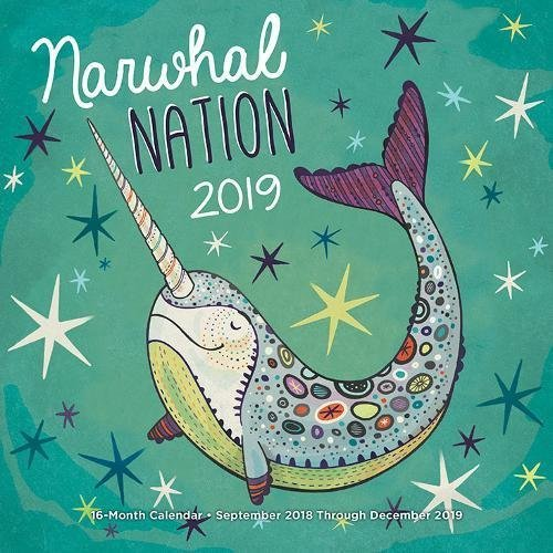 Narwhal Nation 2019: 16-Month Calendar - September 2018 through December 2019