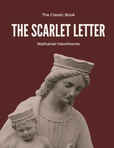 THE SCARLET LETTER by Nathaniel Hawthorne: The Classic Book