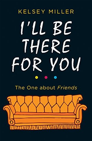 Image result for i'll be there for you the one about friends