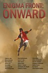 Enigma Front: ONWARD (Enigma Front, #4)
