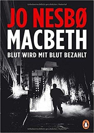 Macbeth. Blut wird mit Blut bezahlt by Jo Nesbø