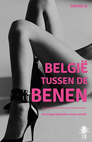 België tussen de benen: Een jonge Belgische vrouw vertelt