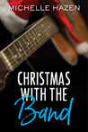 Christmas with the Band (Sex, Love, and Rock & Roll, #3.5)