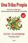 Una tribu propia (Edición mexicana): Autismo y Asperger: otras maneras de entender el mundo