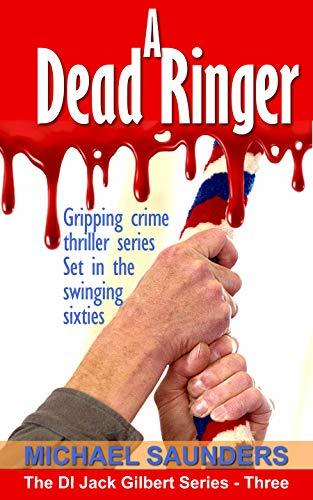 A Dead Ringer: Best crime thriller series. Murder mystery set in the sixties (Jack Gilbert Series Book 3)