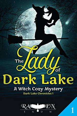 The Lady of Dark Lake: A Witch Cozy Mystery (Dark Lake Chronicles Book 1)