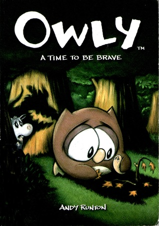 Owly, Vol. 4:  A Time to Be Brave (Owly, #4)