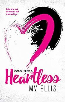 Cold-Hard-&-Heartless-A-Rock-Star-Romance-Heartless-Few-Book-2-by-MV-Ellis