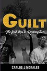 Guilt The first step towards redemption