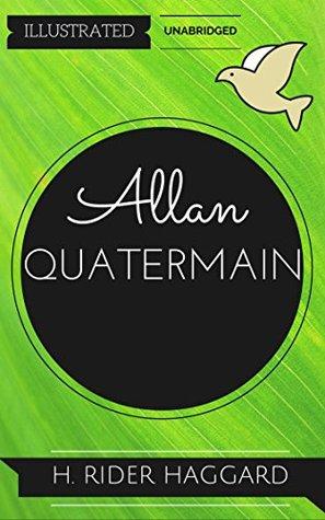 Allan Quatermain: By H. Rider Haggard : Illustrated & Unabridged (Free Bonus Audiobook)