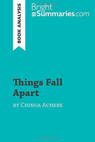 Things Fall Apart by Chinua Achebe (Book Analysis): Detailed Summary, Analysis and Reading Guide