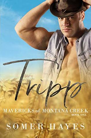 Tripp - Mavericks of Montana Creek Book One
