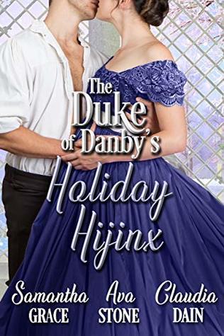The Duke of Danby's Holiday Hijinx (The Duke of Danby's Christmas #1)
