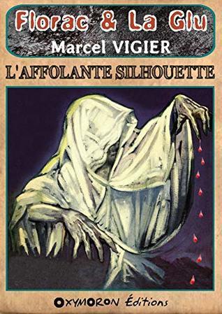 L'affolante silhouette (Florac & La Glu t. 0)
