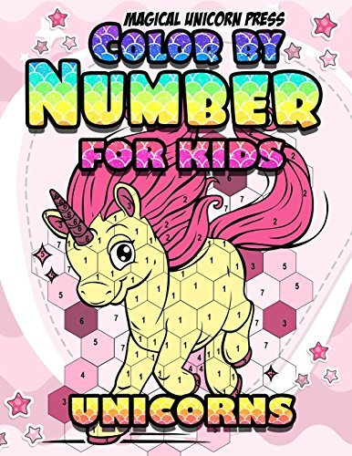 Color by Numbers: Unicorn Coloring Books For Girls and Boys: The Really Best Relaxing Unicorns Colouring Book For Kids 2018 (My Gorgeous Pony Horse ... Kids Ages 2-4, 4-8, 9-12, Little Teen, Adult)