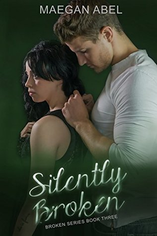 Silently Broken (Broken, #3)