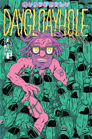 Daygloayhole Quarterly Two by Ben Passmore