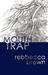 Mouth Trap by Rebbecca Brown