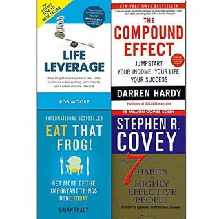 Eat that frog, 7 habits of highly effective people, compound effect and life leverage 4 books collection set