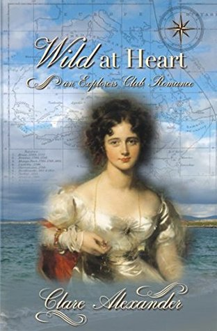 Wild at Heart: An Explorers Club Romance