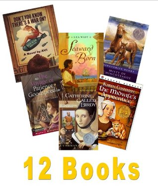 Historical Fiction Books: Catherine Called Birdy; Don't You Know There's a War Going On; the Voyage of Patience Goodspeed; Shadows on the Sea; a Gathering of Days; and One for All;