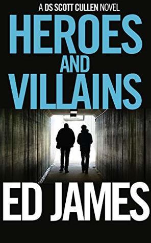 Heroes and Villains (Scott Cullen Mysteries #8)
