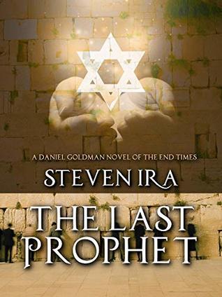 The Last Prophet by Steven Ira