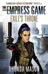Exile's Throne: (The Empress Game Trilogy #3)
