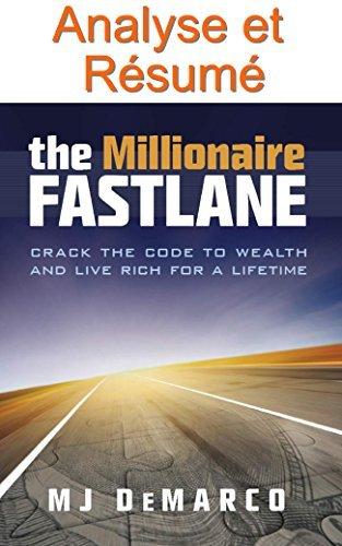 Résumé et Analyse FR : The Millionaire Fastlane: Crack the Code to Wealth and Live Rich for a Lifetime - Commenté (Collection Oui Cah Copy ! t. 11)