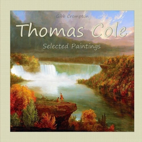 Thomas Cole: Selected Paintings (Volume 45)