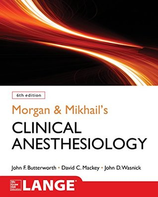 Morgan and Mikhail's Clinical Anesthesiology, 6th edition