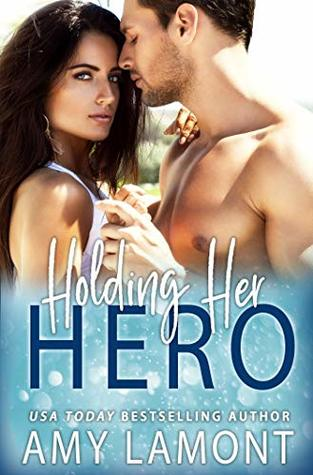 Holding Her Hero  by Amy Lamont