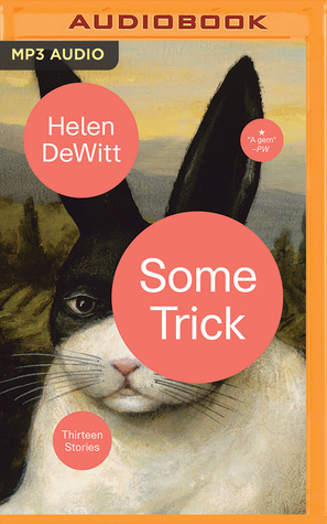 Some Trick: Thirteen Stories
