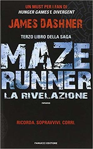La rivelazione (Maze Runner, #3)