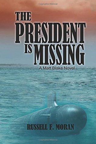 The President Is Missing: A Matt Blake Novel