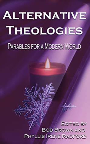 Alternative Theologies: Parables for a Modern World