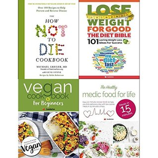 How not to die cookbook [hardcover], diet bible, vegan cookbook for beginners and healthy medic food for life 4 books collection set