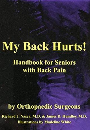 My Back Hurts!: Handbook for Seniors with Back Pain (MyBones 2)