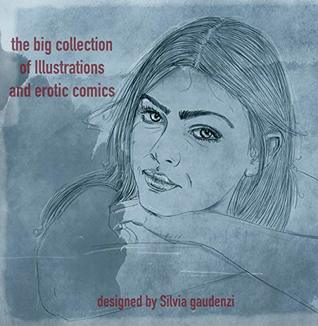 the big collection of illustrations and erotic comics: the big collection of illustrations and erotic comics